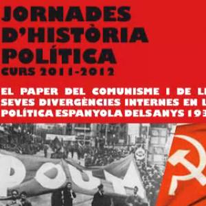 Jornades d'Història Política: el paper del comunisme i les seves divergències internes en la política espanyola dels anys 1930. Taula rodona.