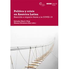 Política y crisis en América Latina: Reacción e impacto frente a la COVID-19
